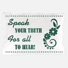 SPEAK YOUR TRUTH Pillow Case