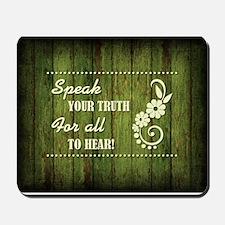 SPEAK YOUR TRUTH Mousepad