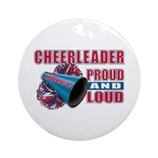 Cheerleader Proud & Loud Ornament (Round)