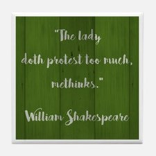 THE LADY DOTH... Tile Coaster