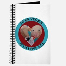 To Be Vegan Is To Love All Journal