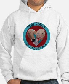 To Be Vegan Is To Love All Hoodie