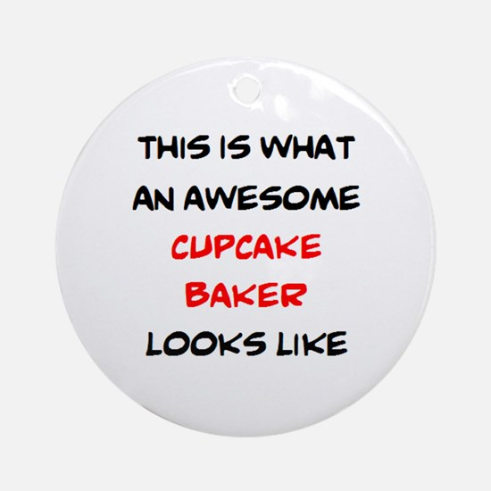 awesome cupcake baker Round Ornament