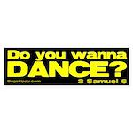 Do You Wanna Dance? Yellow Bumper Sticker