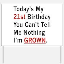 I'm Grown Yard Sign
