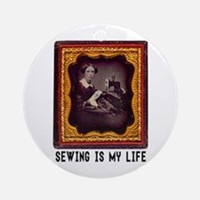 Sewing Is My Life Round Ornament