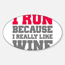 I Run Because I Really Like Wine Decal