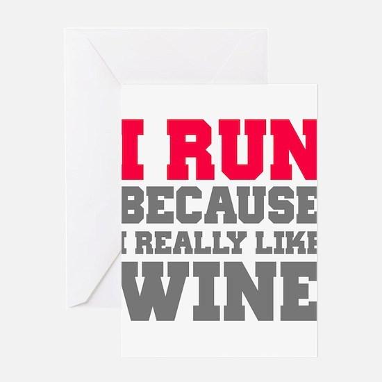 I Run Because I Really Like Wine Greeting Cards