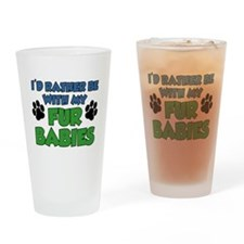 Rather Be With Fur Babies Drinkware Drinking Glass