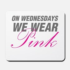 On Wednesdays We Wear Pink Mousepad