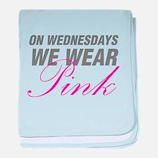 On Wednesdays We Wear Pink baby blanket