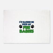 Rather Be With Fur Babies Drinkware 5'x7'Area Rug
