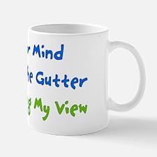 Mind In The Gutter Mug