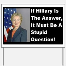 Unique Stupid answers Yard Sign