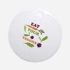 Eat You Veggies Round Ornament