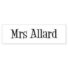 Mrs Allard Bumper Bumper Sticker