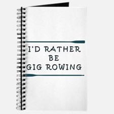 I'de rather be gig rowing Journal