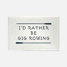 I'de rather be gig rowing Magnets