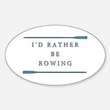 I'd rather be rowing Decal