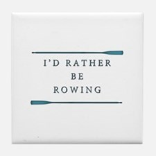 I'd rather be rowing Tile Coaster