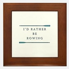 I'd rather be rowing Framed Tile