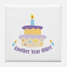 Another Year Older Tile Coaster