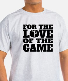 For The Love Of The Game Figure Skating T-Shirt
