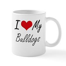 I Love my Bulldogs Mugs