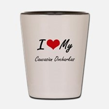 I Love my Caucasian Ovcharkas Shot Glass