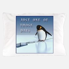 Just one of those days Pillow Case