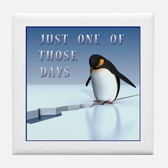 Just one of those days Tile Coaster