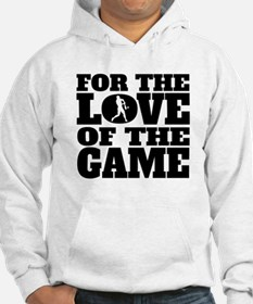 For The Love Of The Game Softball Hoodie