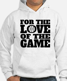 For The Love Of The Game Basketball Hoodie