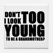 Too young to be grandmother Tile Coaster