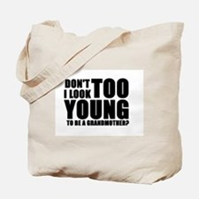 Too young to be grandmother Tote Bag