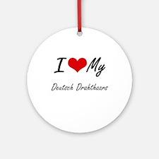 I Love my Deutsch Drahthaars Round Ornament