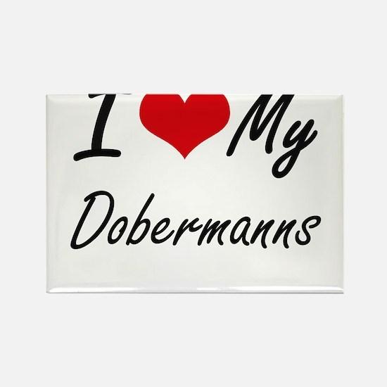 I Love my Dobermanns Magnets