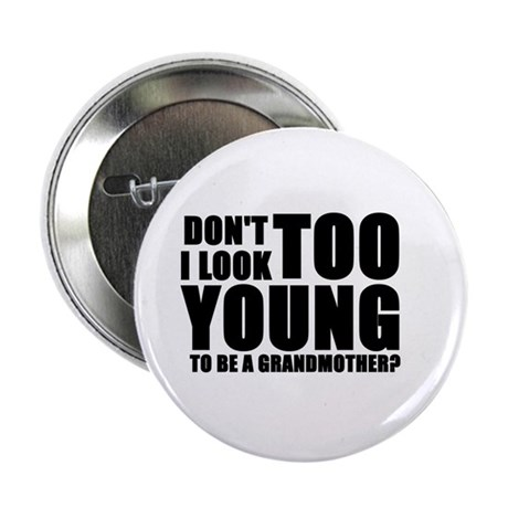 "Too young to be grandmother 2.25"" Button (10 pack)"