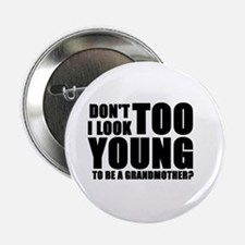 Too young to be grandmother Button