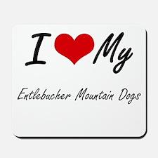 I Love my Entlebucher Mountain Dogs Mousepad
