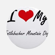 I Love my Entlebucher Mountain Dogs Round Ornament