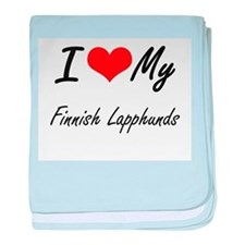 I Love my Finnish Lapphunds baby blanket