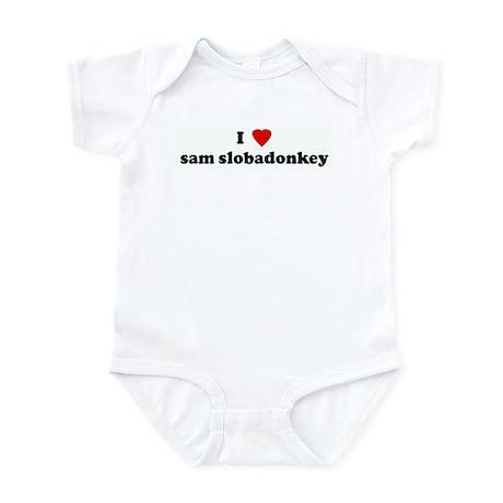 I Love sam slobadonkey Infant Bodysuit