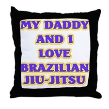 MY DADDY AND I LOVE BRAZILIAN Throw Pillow