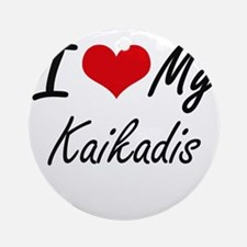 I Love my Kaikadis Round Ornament