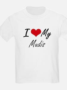 I Love my Mudis T-Shirt