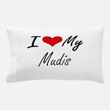I Love my Mudis Pillow Case