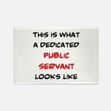 dedicated public servant Rectangle Magnet