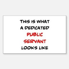 dedicated public servant Sticker (Rectangle)