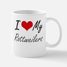 I Love my Rottweilers Mugs